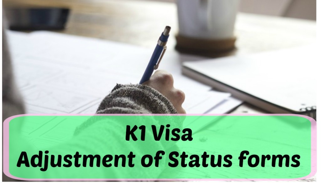 K1 visa adjustment of status forms and paperwork