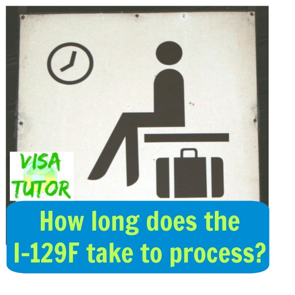 How long does your I-129F take to process?