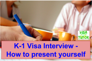 How to behave at the K-1 visa interview