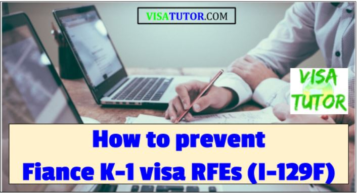 How to prevent K-1 visa delays (RFE)
