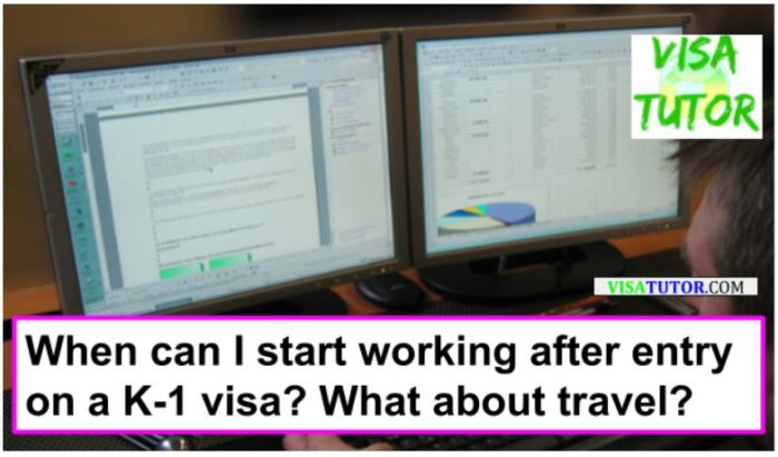 When can I travel/work with a K-1 visa?