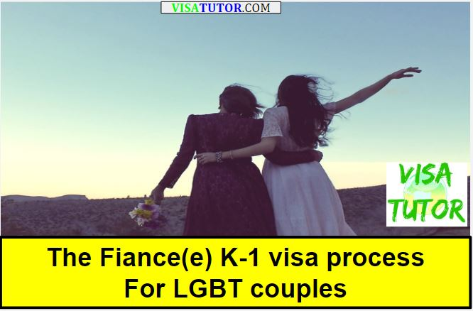 The fiance K-1 visa process for LGBT couples