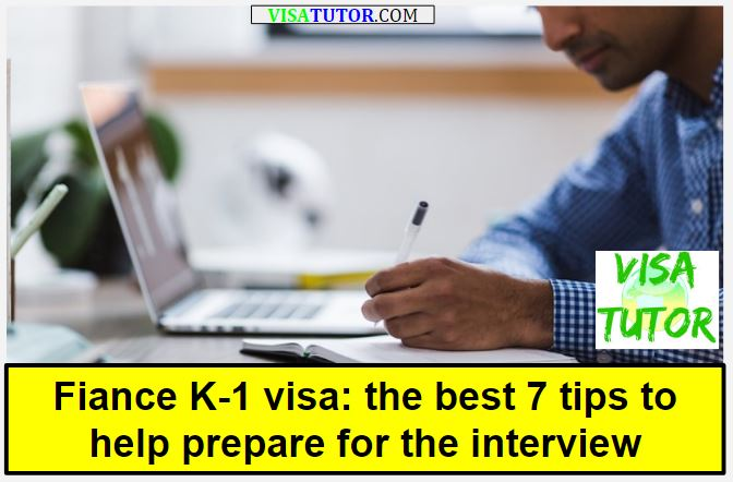 Fiance K-1 visa: the best 7 tips to help prepare for the interview