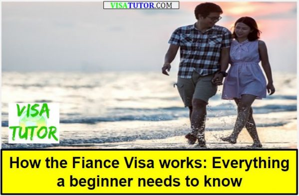 What beginners need to know about the Fiance K-1 visa
