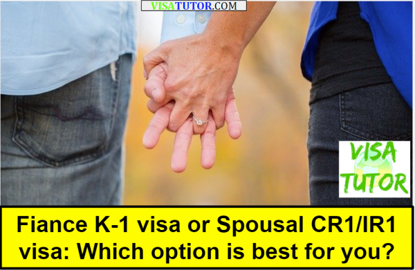 How do you choose between a spousal visa or fiance visa?