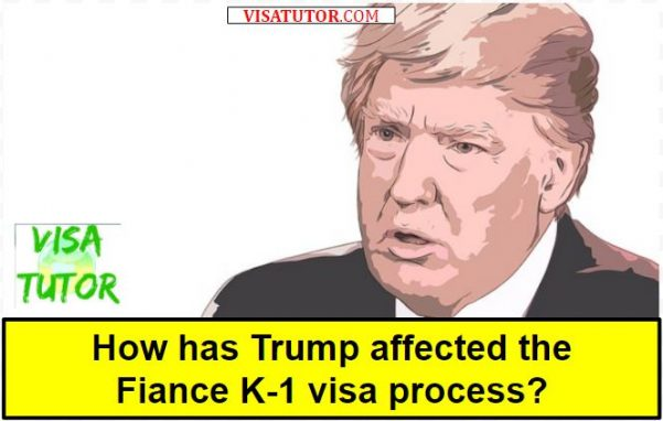 Trump has slowed the fiance K-1 visa process dramatically.