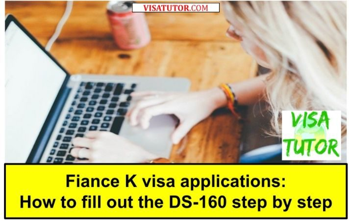 How to fill out the DS-160 step by step for K visa applicants